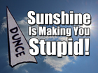 How sunshine makes you dumber